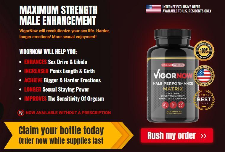 VigorNow Reviews: Benefits, Uses, Work, Results & Where To Buy?